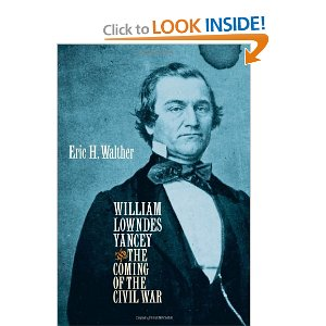 William Lowndes Yancey and the Coming of the Civil War (Civil War America)
